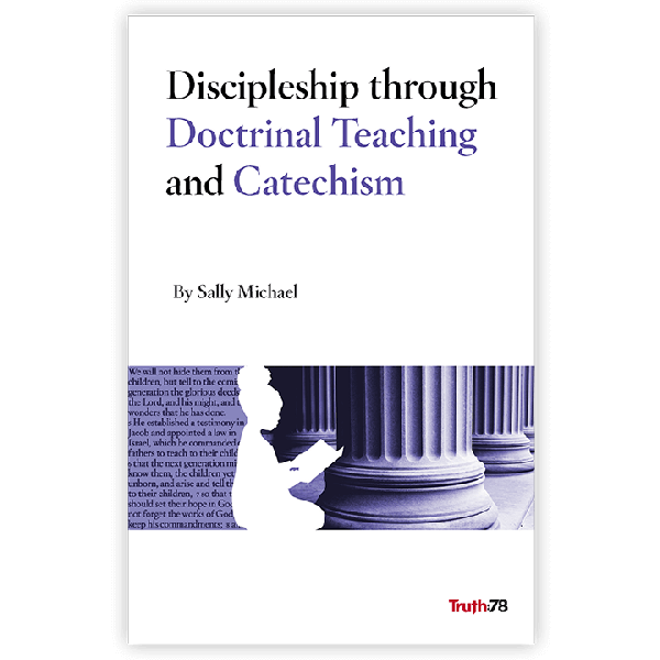 Discipleship through Doctrinal Teaching and Catechism