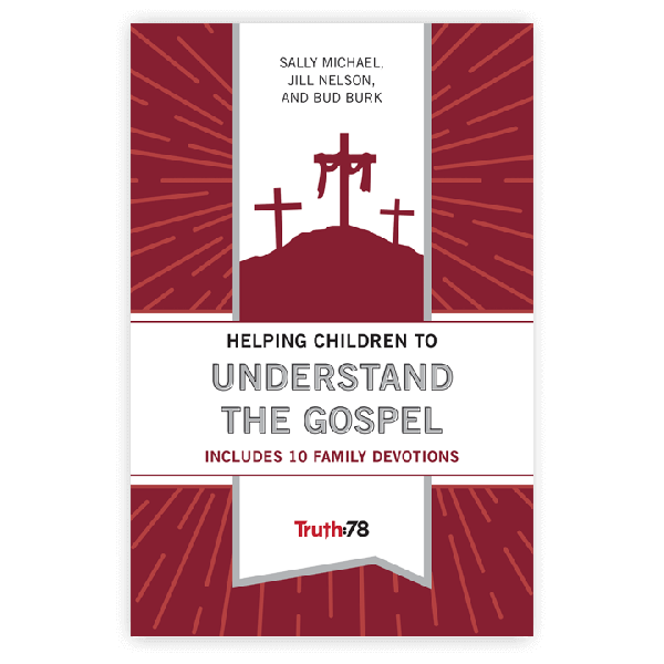 Helping Children to Understand the Gospel