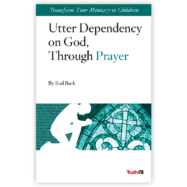 Utter Dependency on God, Through Prayer