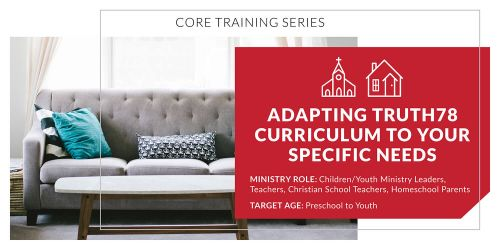 Adapting Truth78 Curriculum to Your Specific Needs