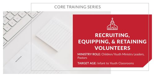 Recruiting, Equipping, and Retaining Volunteers