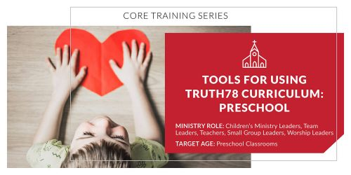 Tools for Using Truth78 Curriculum: Preschool