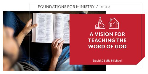 A Vision for Teaching the Word of God