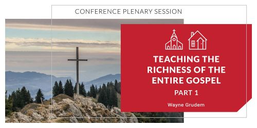 Teaching the Richness of the Entire Gospel, Part 1