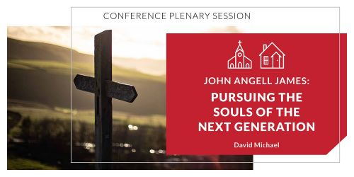 John Angell James: Pursuing the Souls of the Next Generation