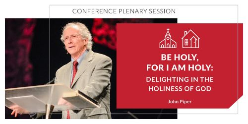 Be Holy, For I am Holy: Delighting in the Holiness of God