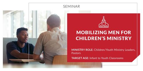 Mobilizing Men for Children's Ministry