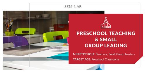 Preschool Teaching and Small Group Leading