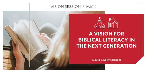A Vision for Biblical Literacy in the Next Generation