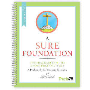 A Sure Foundation: Infant Teacher's Guide