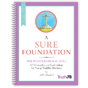 A Sure Foundation: Young Toddler Teacher's Guide