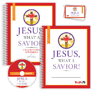 Jesus, What a Savior!: Classroom Kit