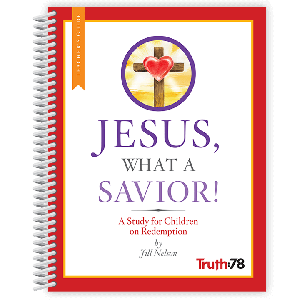 Jesus, What a Savior!: Teacher's Guide