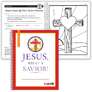 Jesus, What a Savior!: Student Workbook