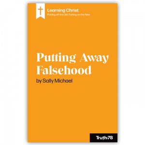 Putting Away Falsehood