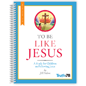 To Be Like Jesus: Teacher's Guide