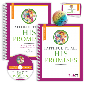 Faithful to All His Promises: Classroom Kit