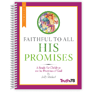 Faithful to All His Promises: Teacher's Guide