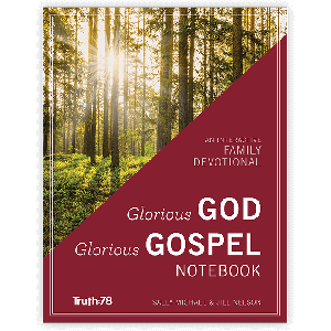 Glorious God, Glorious Gospel: Student Notebook