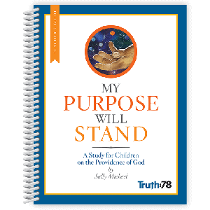 My Purpose Will Stand: Teacher's Guide