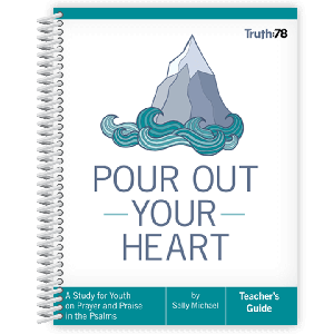 Pour Out Your Heart: Teacher's Guide