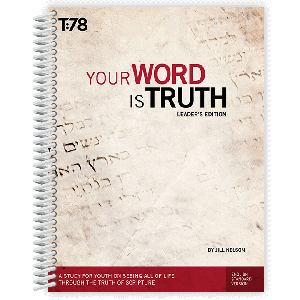 Your Word is Truth: Leader's Edition