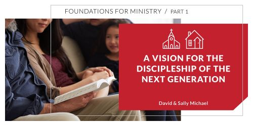 A Vision for the Discipleship of the Next Generation