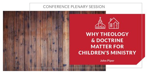 Why Theology and Doctrine Matter for Children's Ministry