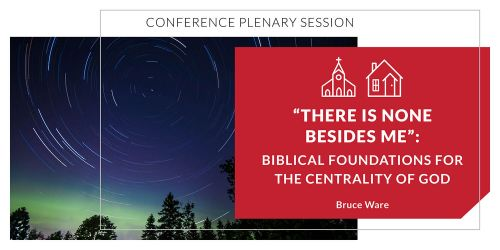 """""""There Is None Besides Me"""": Biblical Foundations for the Centrality of God"""