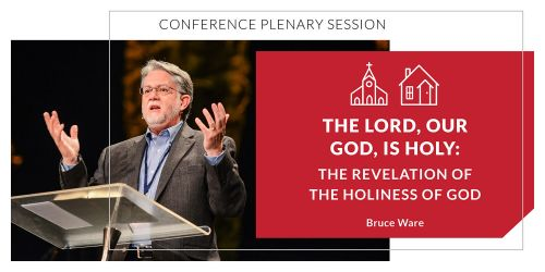 The Lord, Our God, Is Holy: The Revelation of the Holiness of God