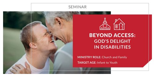Beyond Access: God's Delight in Disabilities