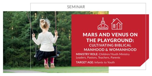 Mars and Venus on the Playground: Cultivating Biblical Manhood and Womanhood