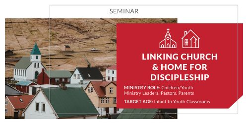 Linking Church and Home for Discipleship