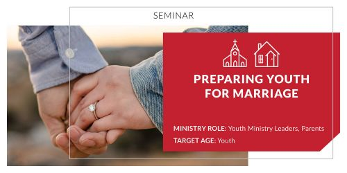 Preparing Youth for Marriage