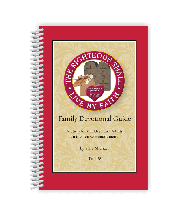 The Righteous Shall Live by Faith: Family Devotional Guide