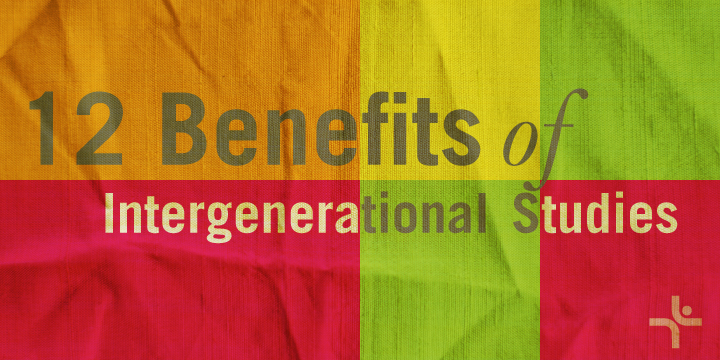 12 Benefits of Intergenerational Studies