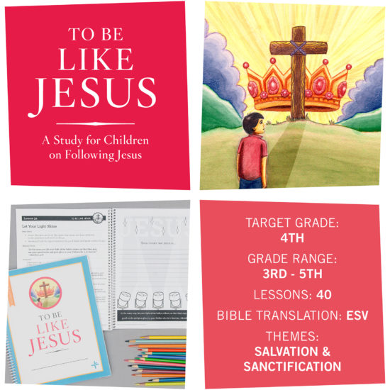 Children Desiring God Blog // To Be Like Jesus Curriculum