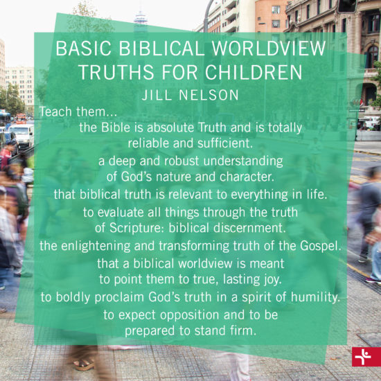 Basic Biblical Worldview Truths for Children