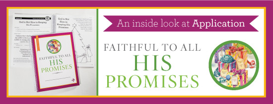 Children Desiring God Blog // An Inside Look at Application: Faithful to All His Promises Revised