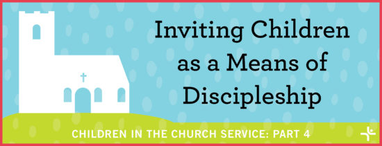 Inviting Children as a Means of Discipleship