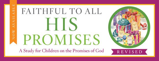 Children Desiring God Blog // Now Available: Faithful to All His Promises, Revised