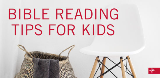 Children Desiring God Blog // Bible Reading Tips for Kids