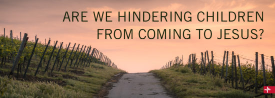 Children Desiring God Blog // Are We Hindering Children from Coming To Jesus