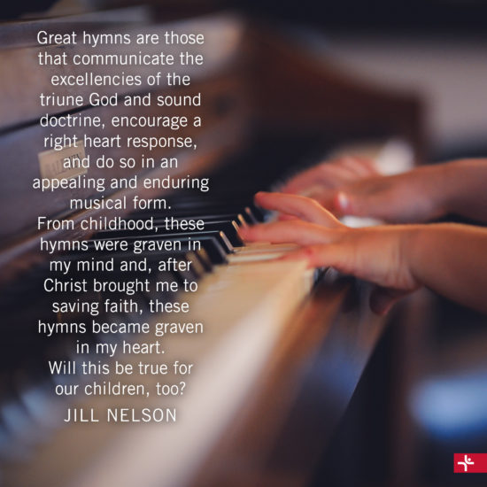 Children Desiring God Blog // Will Our Children Know and Treasure the Great Hymns of Faith?