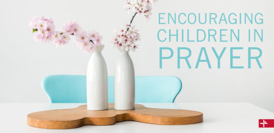 Children Desiring God Blog // Encouraging Children in Prayer