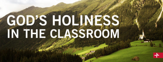 Children Desiring God Blog // God's Holiness in the Classroom