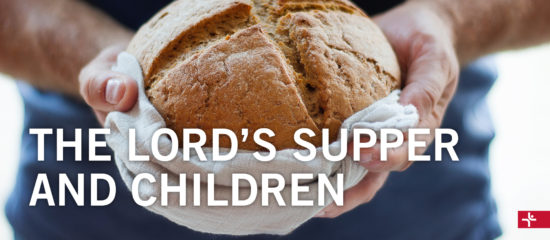 Children Desiring God Blog // The Lord's Supper and Children