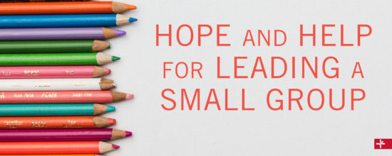 Children Desiring God Blog // Hope and Help for Leading a Small Group