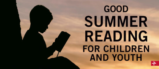 Children Desiring God Blog // Good Summer Reading for Children and Youth