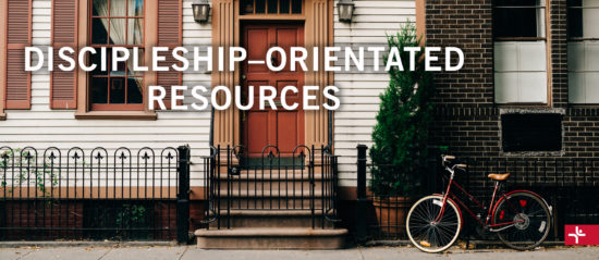 Discipleship-Oriented Resources